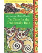 Tea Time for the Traditionally Built - McCall Smith, Alexander