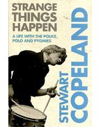 Strange Things Happen - A Life with the Police, Polo and Pygmies
