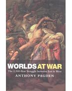 Worlds at War - The-2,500-year Struggle between East & West