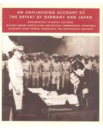 The Last Days of Nazi Germany and Imperial Japan - A Photographic History of of the Final Days of World War II