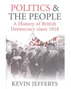 Politics & The People - A History of British Democracy since 1918