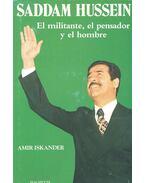Saddam Hussein - El militante, el pensador y el hombre