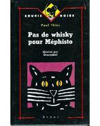 Pas de whisky pour Méphisto