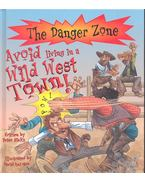 Avoid Living in a Wild West Town!