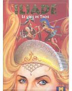 L'Iliade - le siege de Troie
