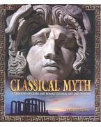 Classical Myth - A Treasury of Greek and Roman Legends, Art and History