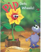 Pip Gets Wheels!