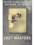 The Lost Masters - The Looting of Europe's Treasurehouses