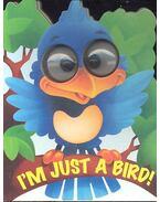 I'M Just a Bird