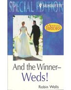 And the Winner- Weds!