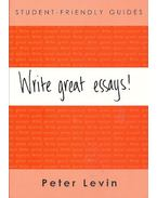 Write Great Essays! - A Student-Friendly Guide