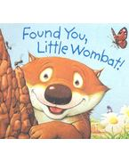 Found You Little Wombat!