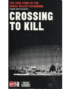 Crossing to Kill