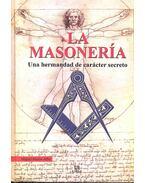 La Masonería - Una Hermandad de Carácter Secreto