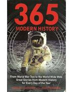 365: Modern History - From WWII to the World Wide Web: Great Stories from Modern History for Every Day of the Year