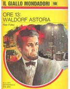 Ore 13: Waldorf Astoria