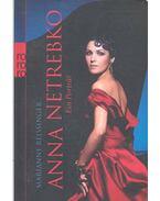 Anna Netrebko - Ein Porträt