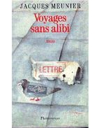 Voyages sans alibi