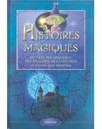 Histoires magiques - du pays des sorcieres des dragons, des fantomes et d'autres etres mystérieux