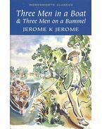 Three Men in a Boat & Three Men on a Bummel - JEROME K. JEROME
