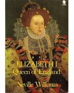 Elizabeth I - Queen of England