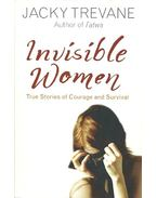Invisible Women - True Stories of Courage and Survival