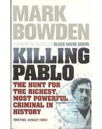 Killing Pablo - The Hunt for the Richest, Most Powerful Criminal in History