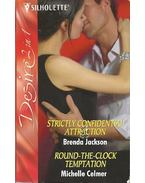 Strictly Confidential Attraction - Round-the-clock Temptation