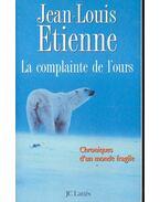 La complainte de l'ours - Chroniques d'un monde fragile
