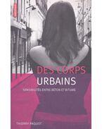 Des corps urbains - Sensibilités entre béton et bitume