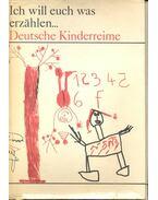 Ich will euch was erzählen ... - Deutsche Kinderreime