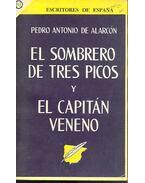 El Sombrero de tres picos y El Capitán Veneno