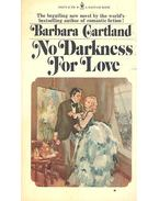 No Darkness For Love