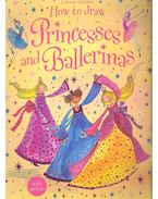 How to Draw Princesses and Ballerinas - Watt, Fiona