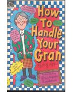 How to Handle Your Gran
