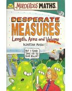 Desperate Measures - Lenght, Area and Volume