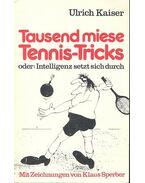 Tausend miese Tennis-Tricks oder: Intelligenz setzt sich durch