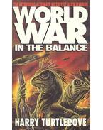 World War - In the Balance - TURTLEDOVE, HARRY