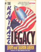 The Kamikaze Legacy - AHERN, JERRY - AHERN, SHARON