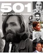 501 Most Notorious Crimes