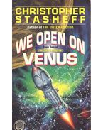 We Open on Venus