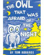The Owl That Was Afraid of the Night