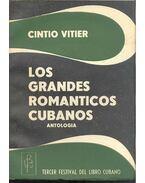 Los grandes romanticos Cubanos - Antologia