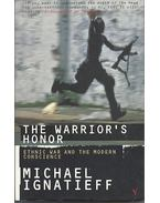 The Warrior's Honor - Ethnic War and the Modern Conscience