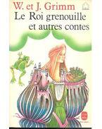 Le Roi grenouille et autres contes