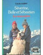 Séverine, Belle et Sébastien