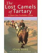 The Lost Camels of Tartary - A Quest Into Forbidden China