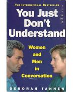 You Just Don't Understand - Women and Men in Conversation