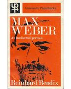 Max Weber - An Intellectual Portrait