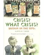 Crisis? What Crisis? - Britain in the 1970's